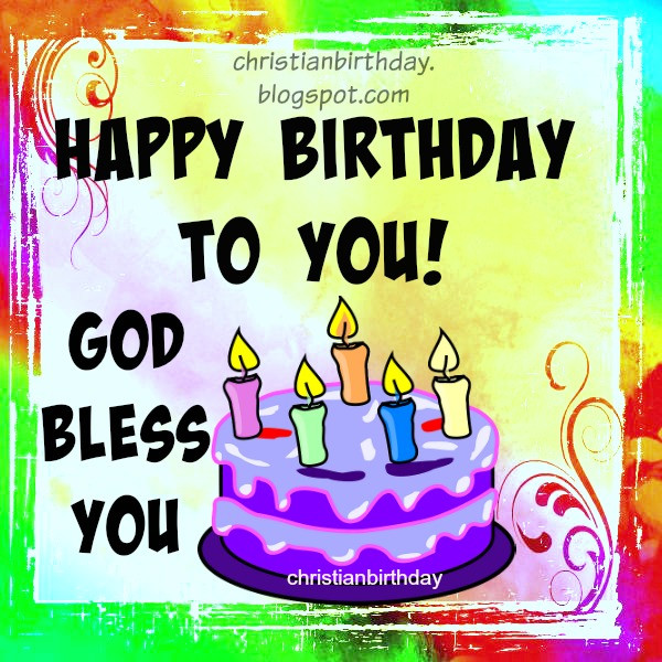 god bless birthday card ; happy-birthday-god-bless-you-quotes-incredible-images-free-christian-birthday-cards-christian-birthday-wishes-quotes-of-happy-birthday-god-bless-you-quotes