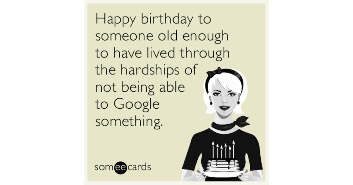 google birthday greeting cards ; funny%2520happy%2520birthday%2520greeting%2520cards%2520;%2520happy-birthday-old-enough-google-funny-ecard-QZx-share-image-1479839739