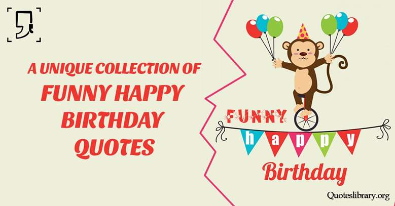 great happy birthday quotes ; A-Unique-Collection-Of-Funny-Happy-Birthday-Quotes