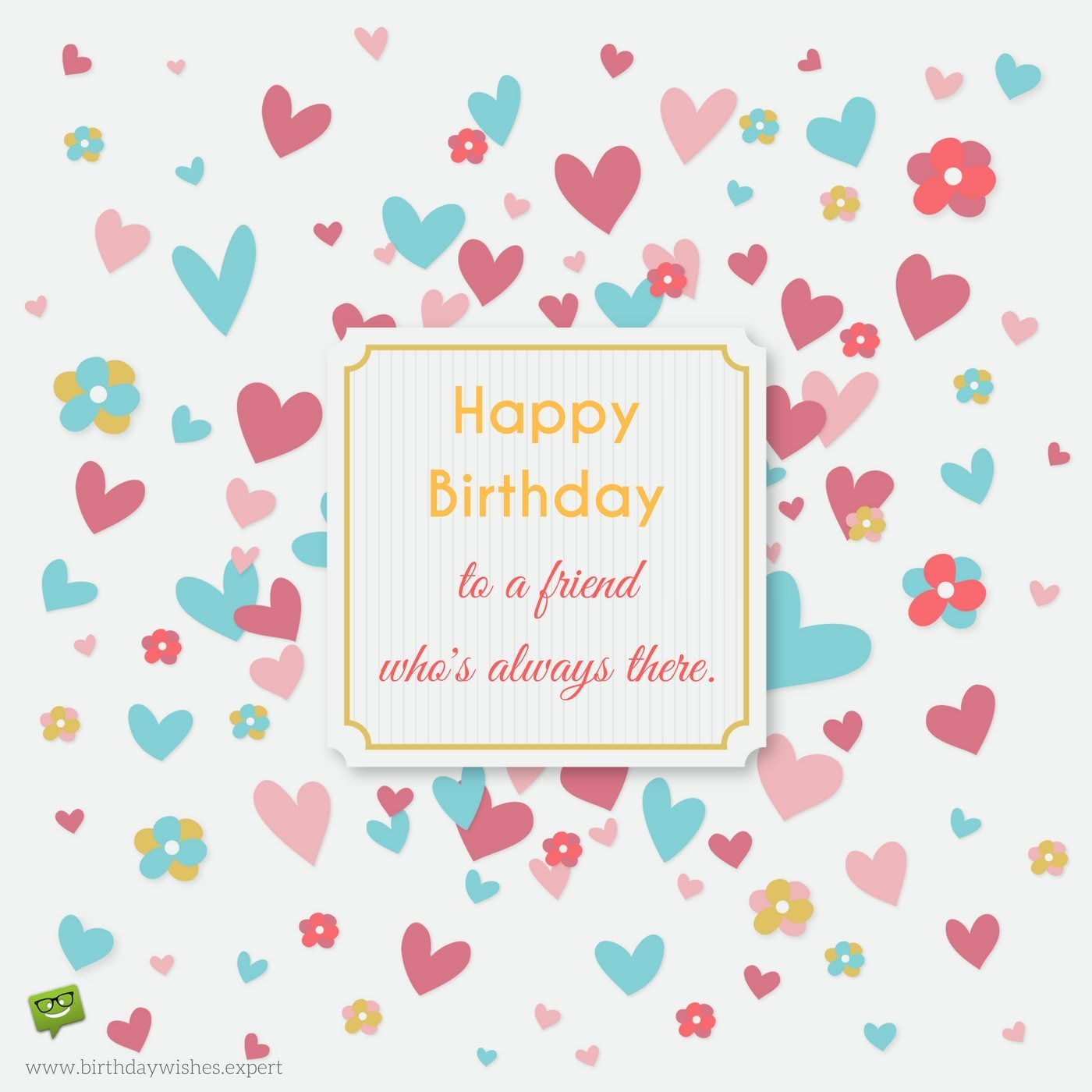 happiest birthday ; Happy-Birthday-to-a-friend-who-is-always-there