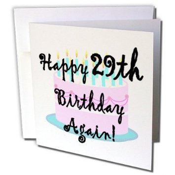 happy 29th birthday again ; gc_193388_1-evadane-funny-quotes-happy-29th-birthday-again
