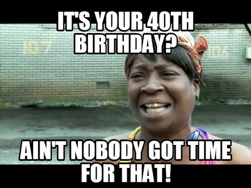 happy 40 birthday meme ; confused_woman_happy_40th_birthday_meme1