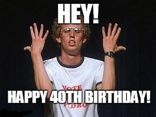 happy 40 birthday meme ; napoleon_happy_40th_birthday_meme1