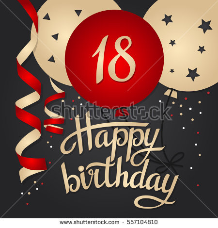 happy birthday 18 ; stock-vector-happy-birthday-card-template-with-balloons-years-vector-illustration-557104810