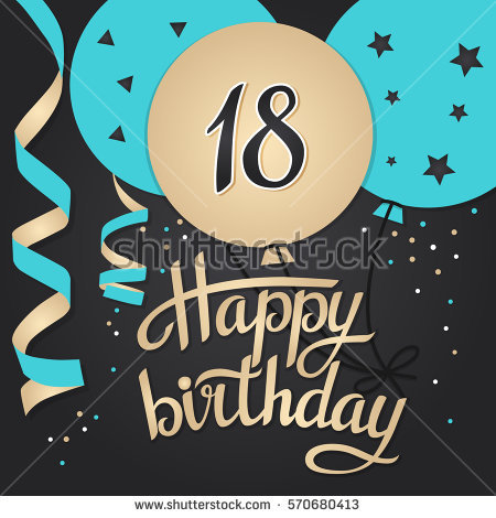 happy birthday 18 ; stock-vector-happy-birthday-card-template-with-balloons-years-vector-illustration-570680413