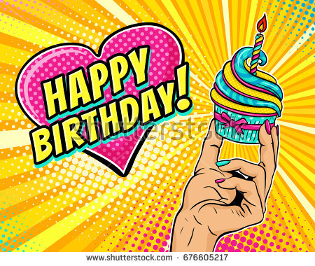 happy birthday art pictures ; stock-vector-pop-art-background-with-female-hand-holding-cupcake-with-burning-candle-and-speech-bubble-in-form-676605217