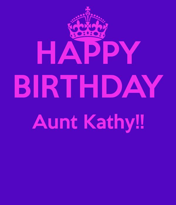 happy birthday aunt kathy ; happy-birthday-aunt-kathy--1