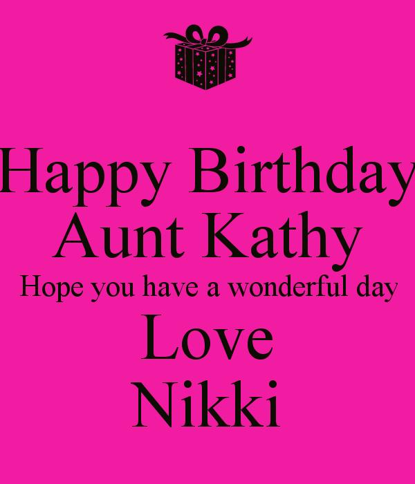 happy birthday aunt kathy ; happy-birthday-aunt-kathy-hope-you-have-a-wonderful-day-love-nikki