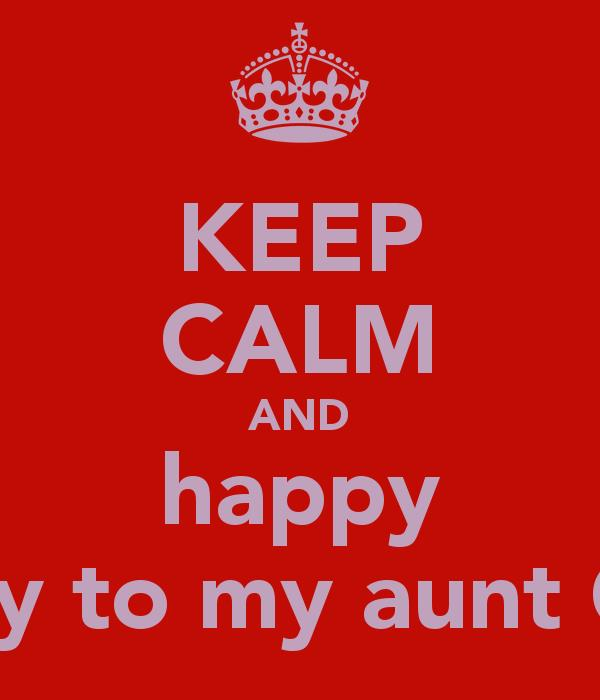 happy birthday aunt kathy ; keep-calm-and-happy-birthday-to-my-aunt-cathy