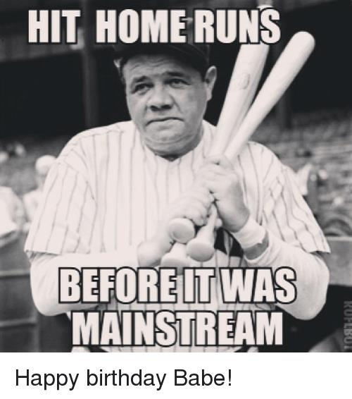 happy birthday baseball meme ; Instagram-Happy-birthday-Babe-b3a779