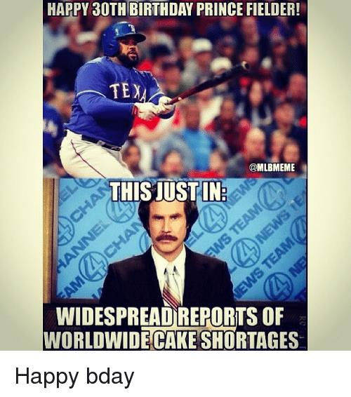 happy birthday baseball meme ; happy-30th-birthday-prince-fielder-tea-mlbmeme-this-iustin-widespread-306463