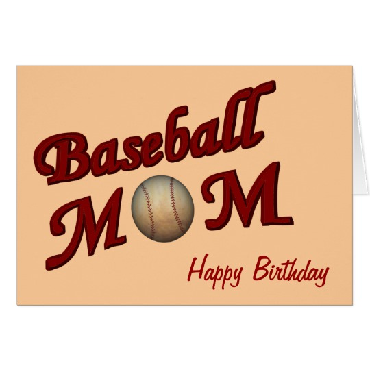 happy birthday baseball mom ; baseball_mom_cute_birthday_card-rb20a58b46d6544929e312aa62236094d_xvuak_8byvr_540