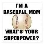 happy birthday baseball mom ; im-a-baseball-mom-whats-your-superpower-150x150