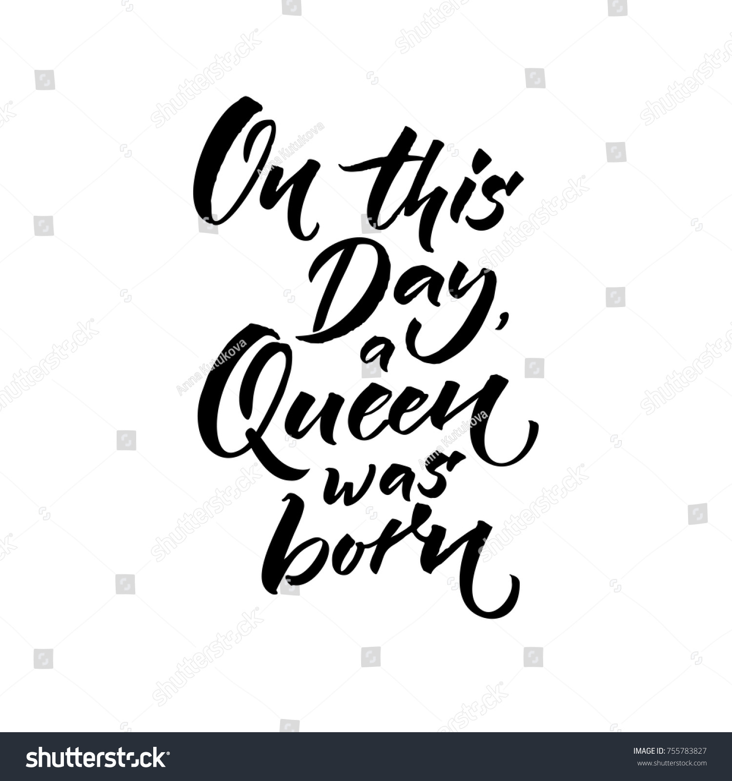 happy birthday black queen ; stock-vector-on-this-day-a-queen-was-born-happy-birthday-text-for-greeting-card-brush-calligraphy-isolated-on-755783827