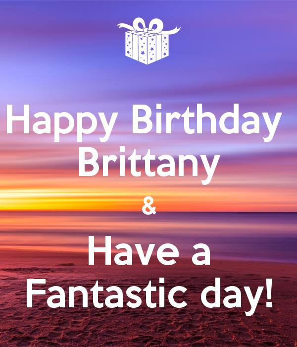 happy birthday brittany ; happy-birthday-brittany-have-a-fantastic-day