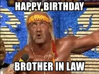happy birthday brother in law meme ; 72553210