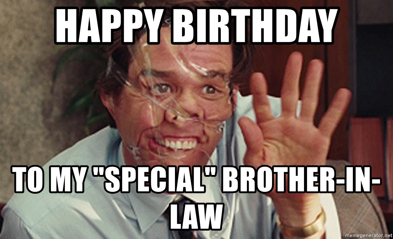 happy birthday brother in law meme ; 74185740
