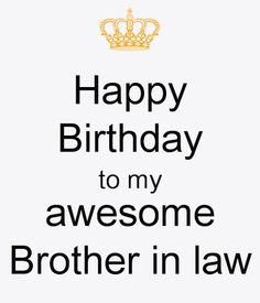 happy birthday brother in law meme ; a7efcd5e4a9f643f4bba152b0616b04c--brothers-in-law-happy-birthdays
