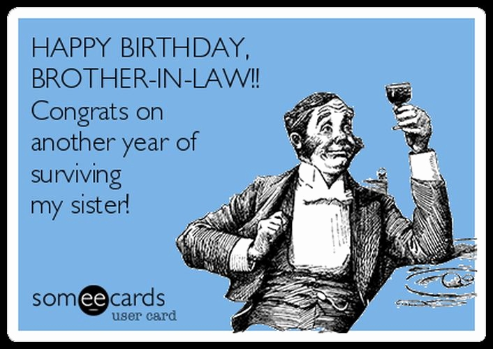 happy birthday brother in law meme ; funny-sister-in-law-birthday-quotes-unique-funny-birthday-sayings-for-brother-in-law-happy-birthday-brother-of-funny-sister-in-law-birthday-quotes