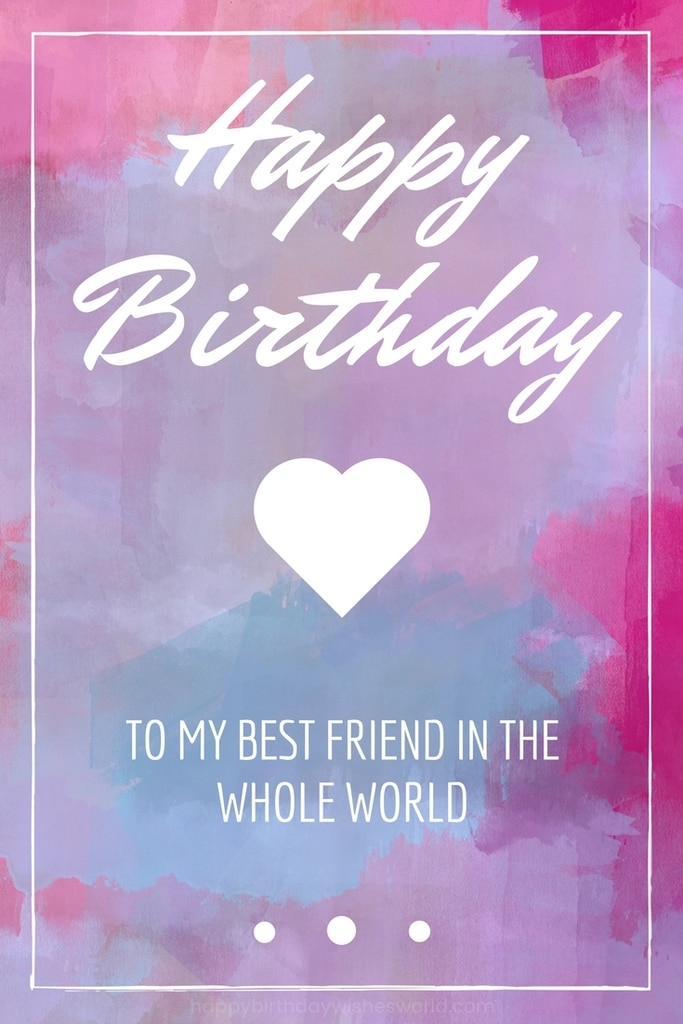 happy birthday card to my best friend ; happy-birthday-cards-to-my-best-friend-150-ways-to-say-happy-birthday-best-friend-funny-and-heartwarming