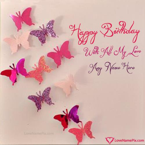 happy birthday card with name and photo edit ; handmade-butterfuly-happy-birthday-cards-love-name-pix-412a