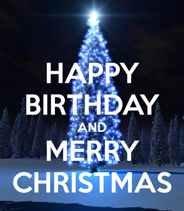 happy birthday christmas ; happy-birthday-and-merry-christmas