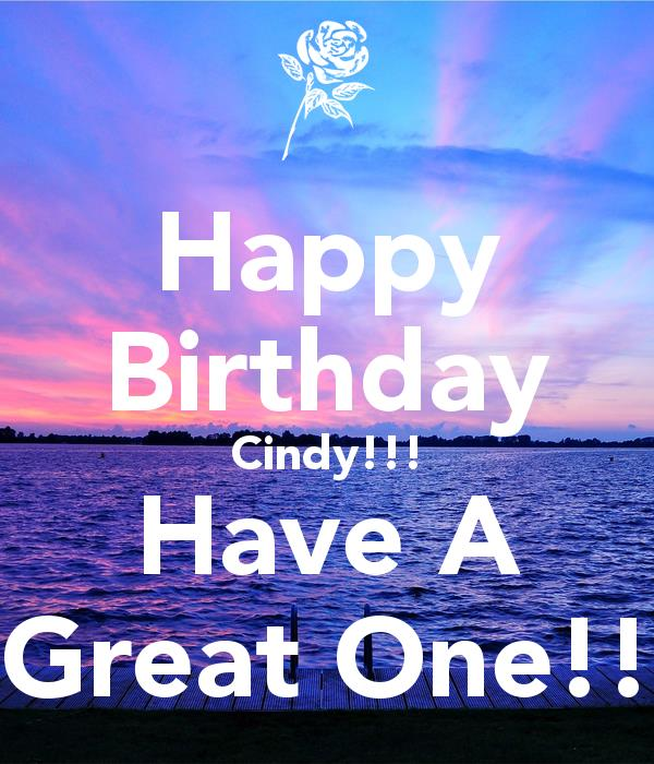 happy birthday cindy ; happy-birthday-cindy-have-a-great-one