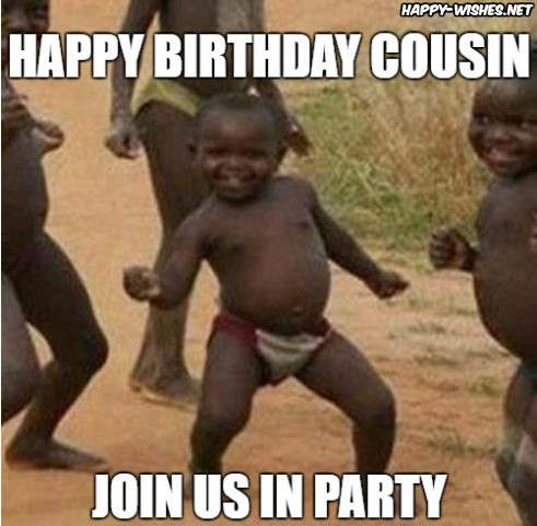 happy birthday cousin meme funny ; COUSINBIRTHDAYMEME