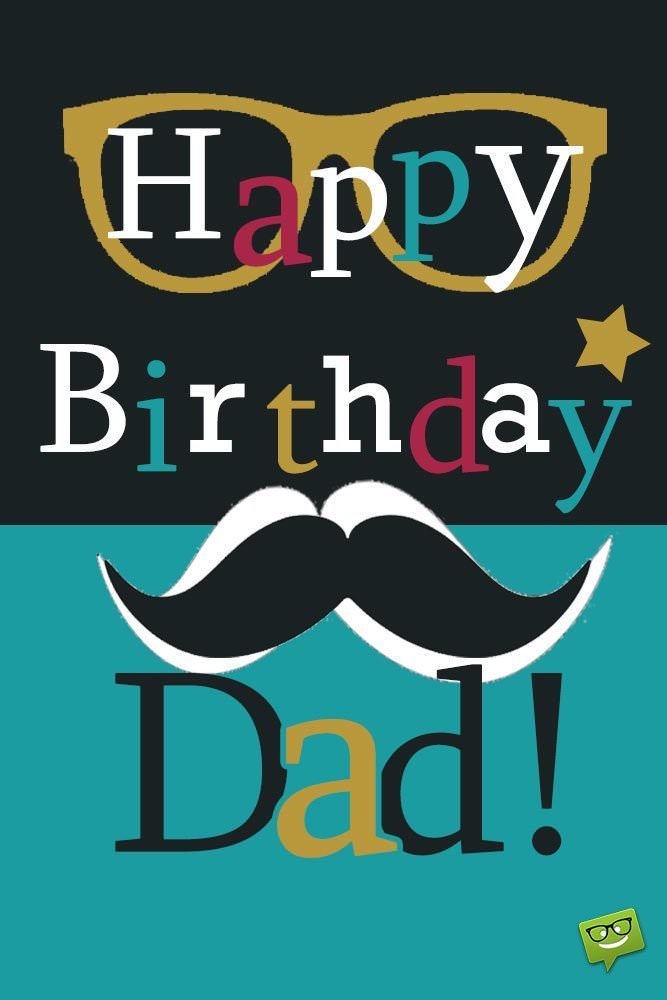 happy birthday dad pics ; Happy-Birthday-Dad-with-glasses-and-mustache