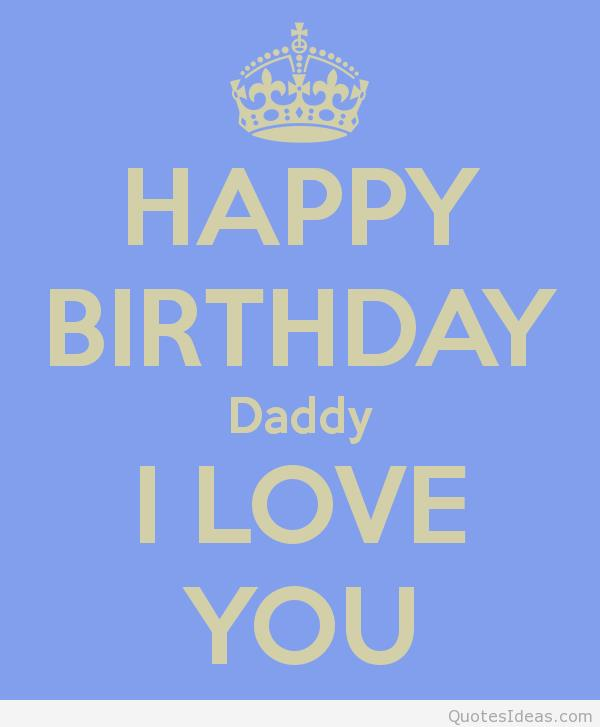 happy birthday dad pictures ; happy-birthday-daddy-i-love-you-2
