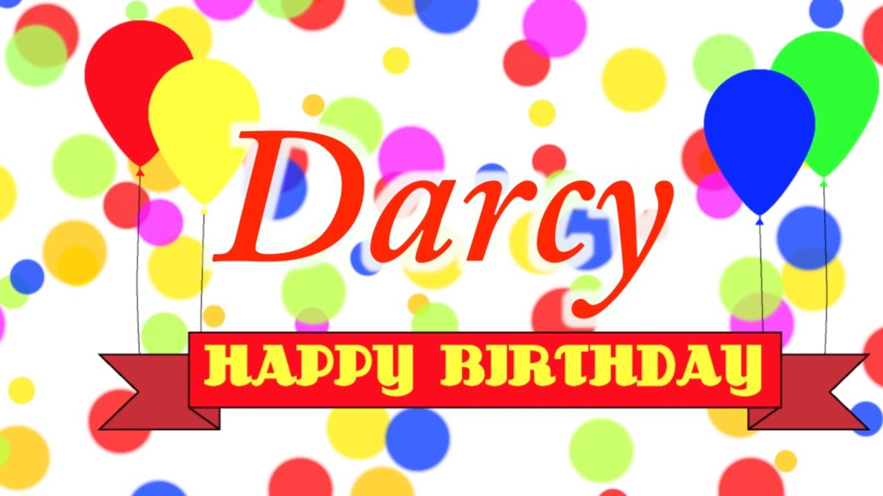 happy birthday darcy ; maxresdefault