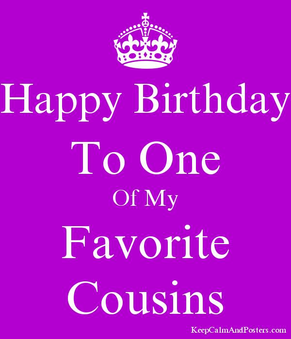 happy birthday favorite cousin ; 5799231_happy_birthday_to_one_of_my_favorite_cousins