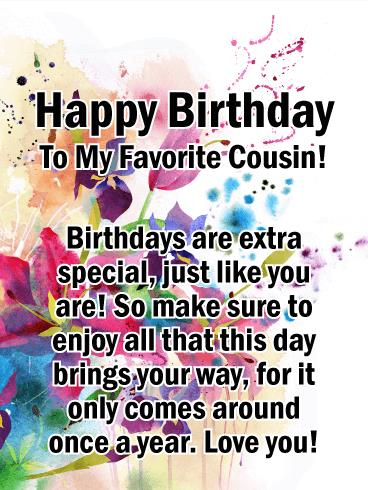 happy birthday favorite cousin ; b_day_fcs44-a099ea405ff9ba00dfc91663533ca39e