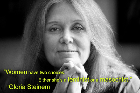 happy birthday feminist ; gloria-steinemFeminism