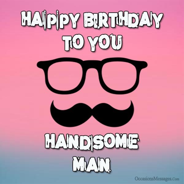 happy birthday for a man images ; Happy-birthday-to-you-handsome-man