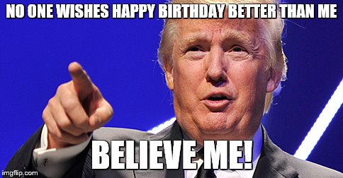 happy birthday from trump ; 18ftkm