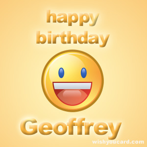 happy birthday geoff ; Geoffrey