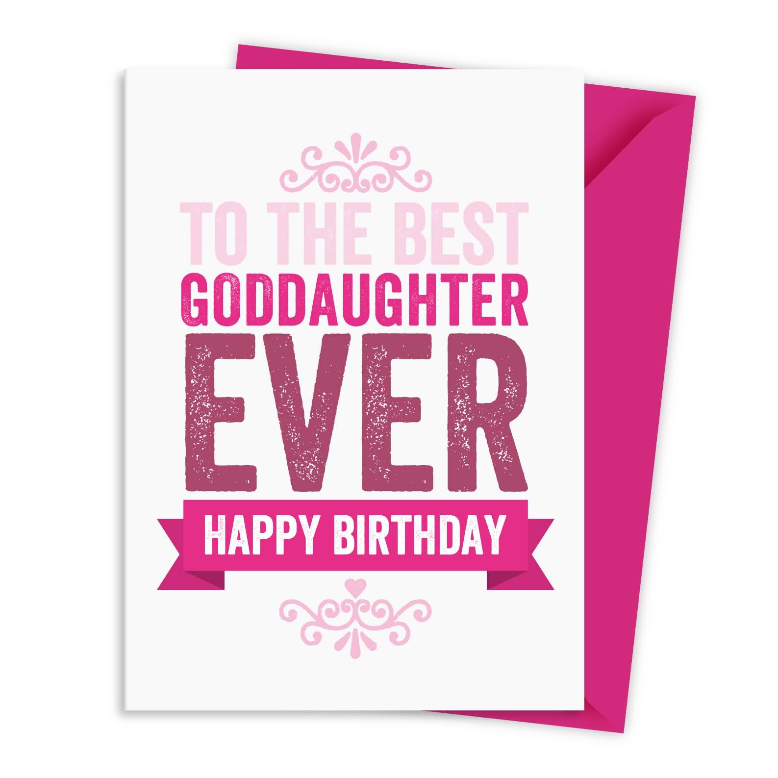 happy birthday goddaughter quotes ; to-the-best-goddaughter-ever-happy-birthday