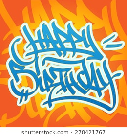 happy birthday graffiti ; happy-birthday-card-graffiti-style-260nw-278421767