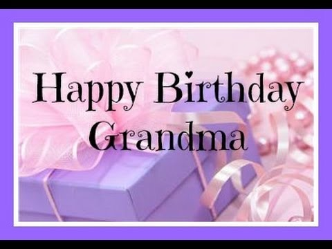 happy birthday grandmother ; hqdefault