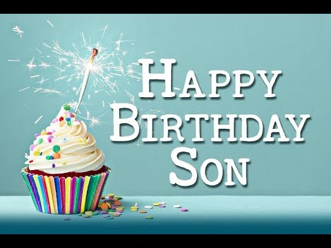 happy birthday greetings for son ; hqdefault