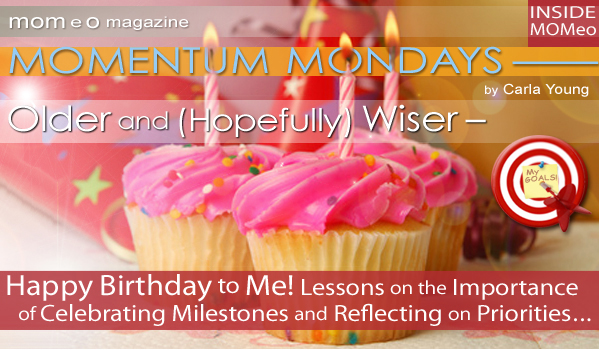 happy birthday images with thoughts ; MOMENTUM-Monday-Older-and-Hopefully-Wiser-Happy-Birthday-to-Me-banner