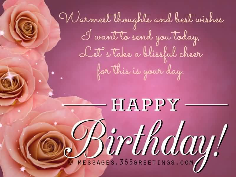 happy birthday images with thoughts ; Warmest-Thoughts-And-Best-Wishes-I-Want-To-Send-Today-Happy-Birthday