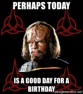 happy birthday in klingon ; 49442258