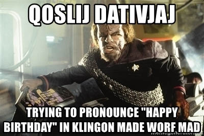 happy birthday in klingon ; 53298287