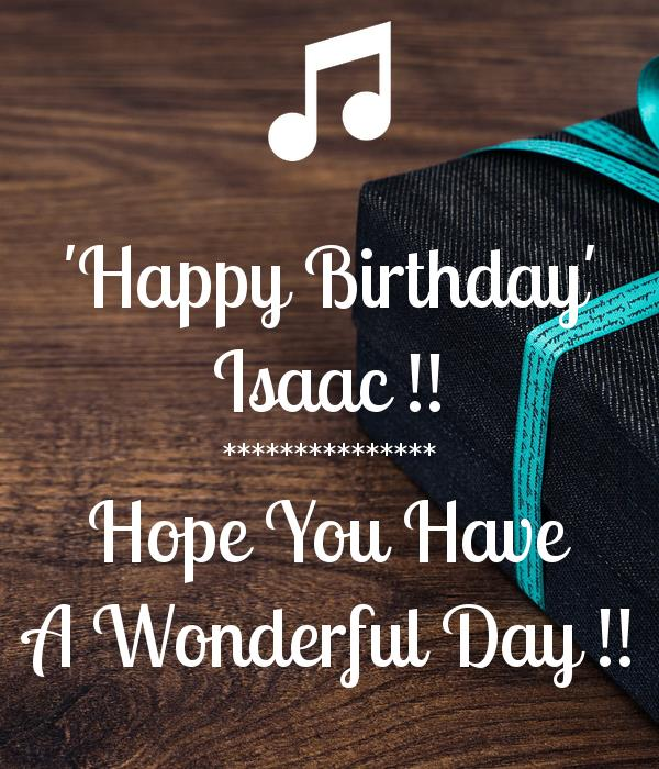 happy birthday isaac ; happy-birthday-isaac-hope-you-have-a-wonderful-day