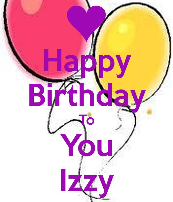 happy birthday izzy ; happy-birthday-to-you-izzy