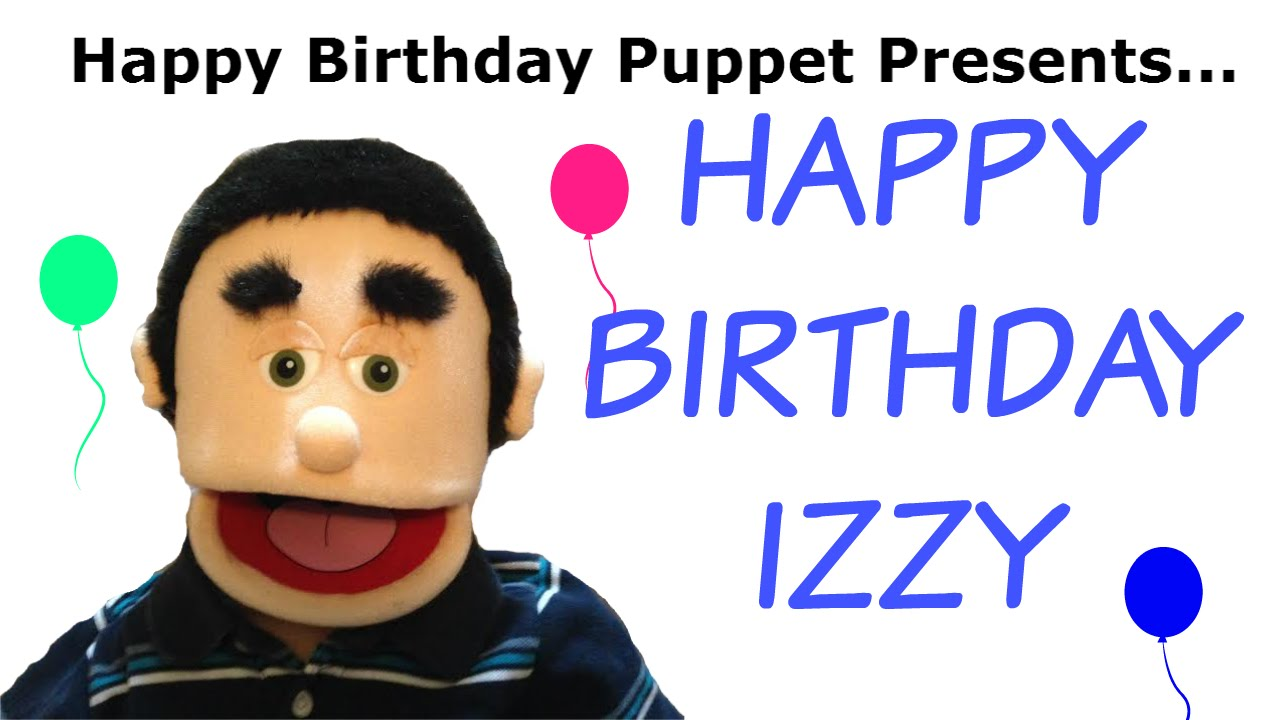 happy birthday izzy ; maxresdefault