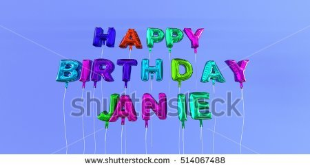 happy birthday janie ; stock-photo-happy-birthday-janie-card-with-balloon-text-d-rendered-stock-image-this-image-can-be-used-for-a-514067488