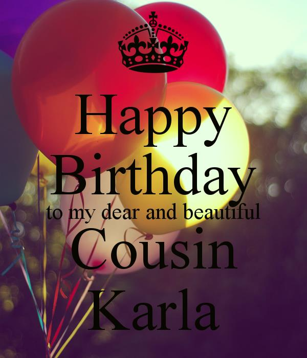 happy birthday karla ; happy%2520birthday%2520karla%2520images%2520;%2520happy-birthday-to-my-dear-and-beautiful-cousin-karla